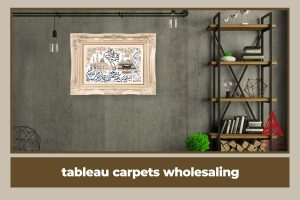 tableau carpets wholesaling